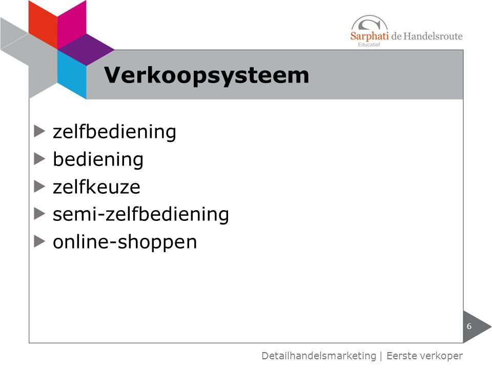 zelfbediening bediening zelfkeuze semi-zelfbediening online-shoppen 6 Detailhandelsmarketing | Eerste verkoper Verkoopsysteem