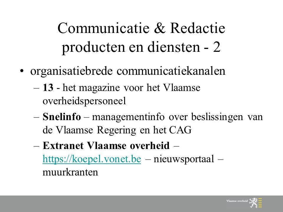 Communicatie & Redactie producten en diensten - 2 organisatiebrede communicatiekanalen –13 - het magazine voor het Vlaamse overheidspersoneel –Snelinf