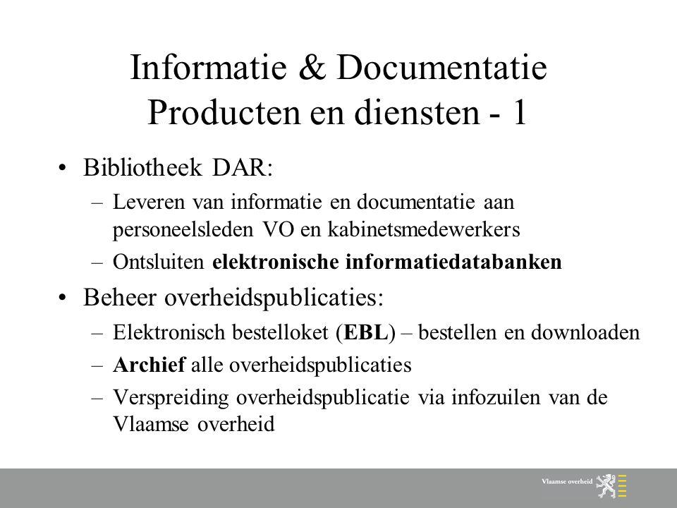 Informatie & Documentatie Producten en diensten - 1 Bibliotheek DAR: –Leveren van informatie en documentatie aan personeelsleden VO en kabinetsmedewer