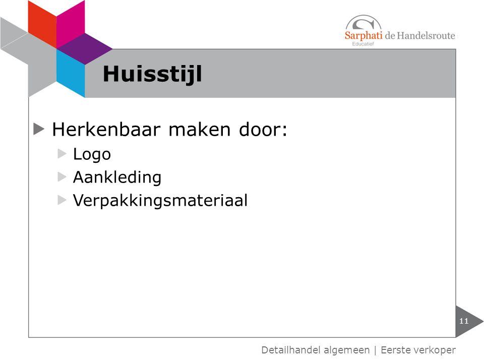 Herkenbaar maken door: Logo Aankleding Verpakkingsmateriaal 11 Detailhandel algemeen | Eerste verkoper Huisstijl