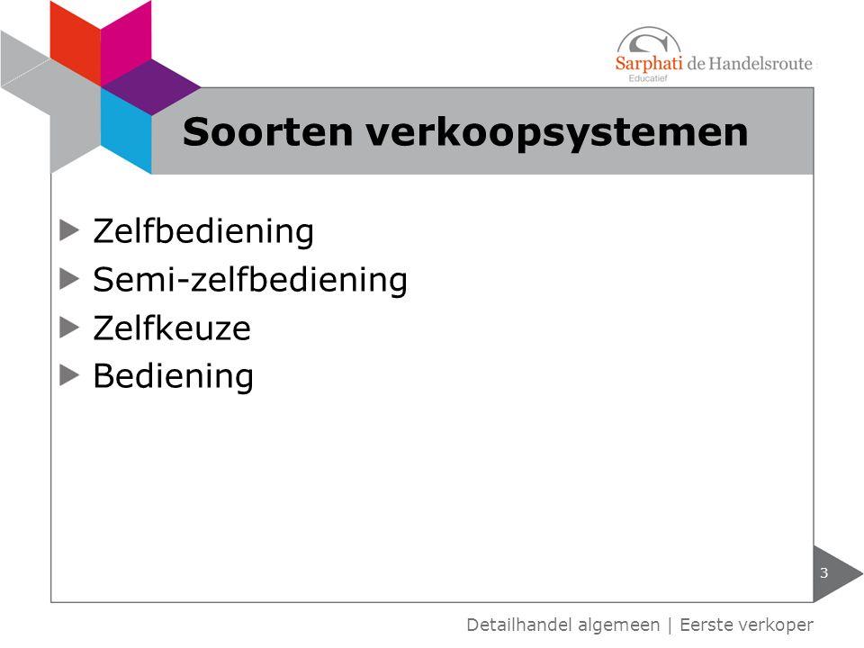 Zelfbediening Semi-zelfbediening Zelfkeuze Bediening 3 Detailhandel algemeen | Eerste verkoper Soorten verkoopsystemen