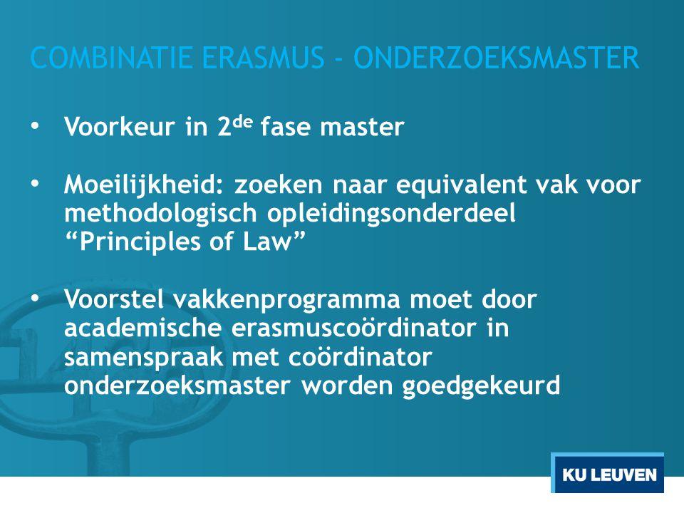 """COMBINATIE ERASMUS - ONDERZOEKSMASTER Voorkeur in 2 de fase master Moeilijkheid: zoeken naar equivalent vak voor methodologisch opleidingsonderdeel """"P"""