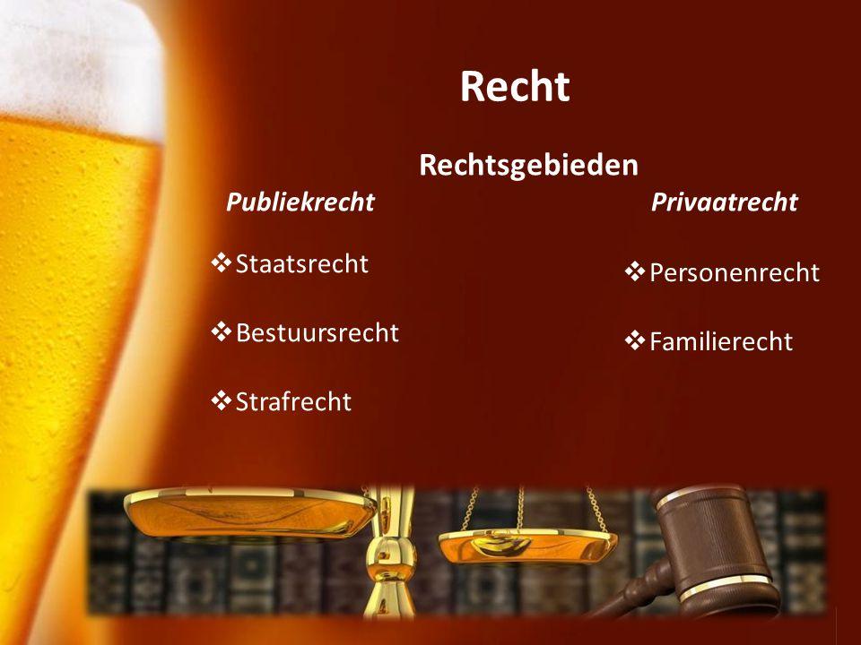 Page 5 Recht Rechtsgebieden Publiekrecht Privaatrecht  Staatsrecht  Bestuursrecht  Strafrecht  Personenrecht  Familierecht