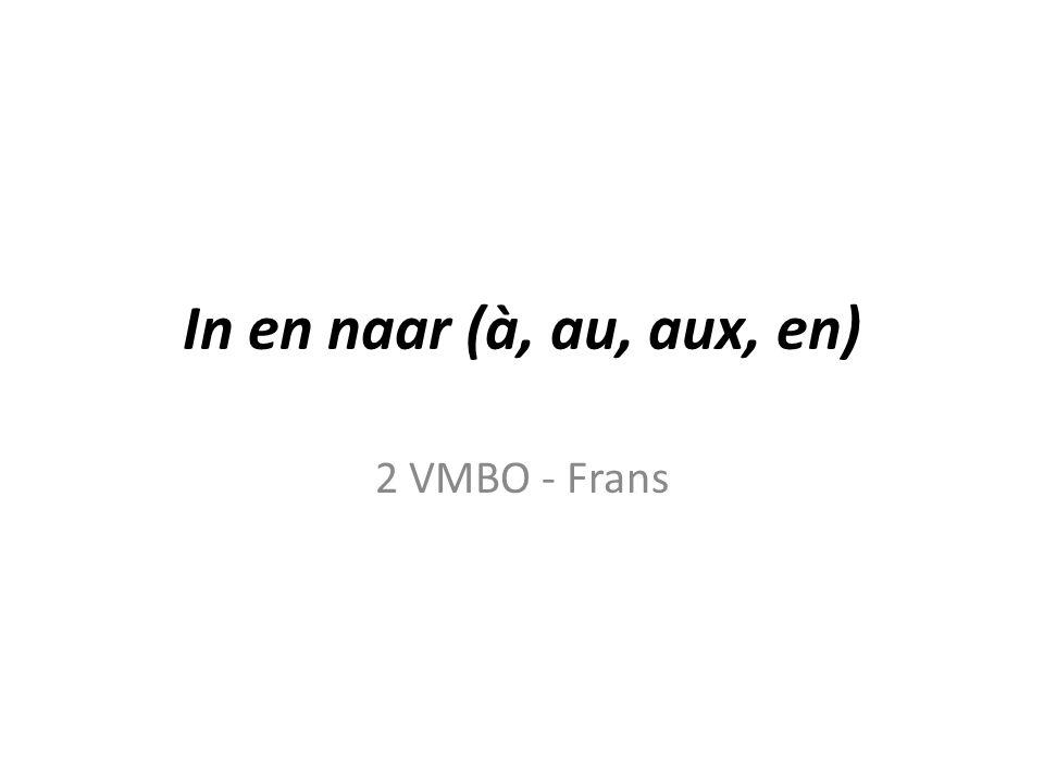 Wat moet je weten om dit onderdeel te begrijpen?: Plaatsnamen in het Frans (lexique) Landen in het Frans (lexique)