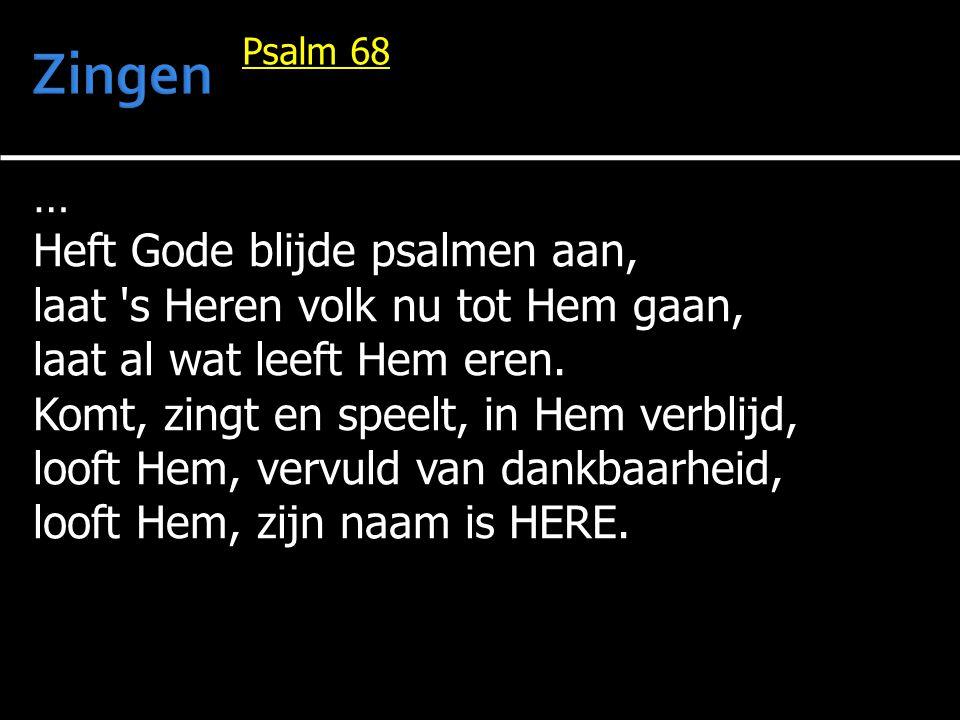 Vers 13 O koninkrijken, zingt Gods lof.Eert Hem, die in het hemelhof de wereld blijft besturen.