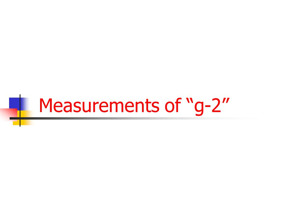 40 Measurements of g-2