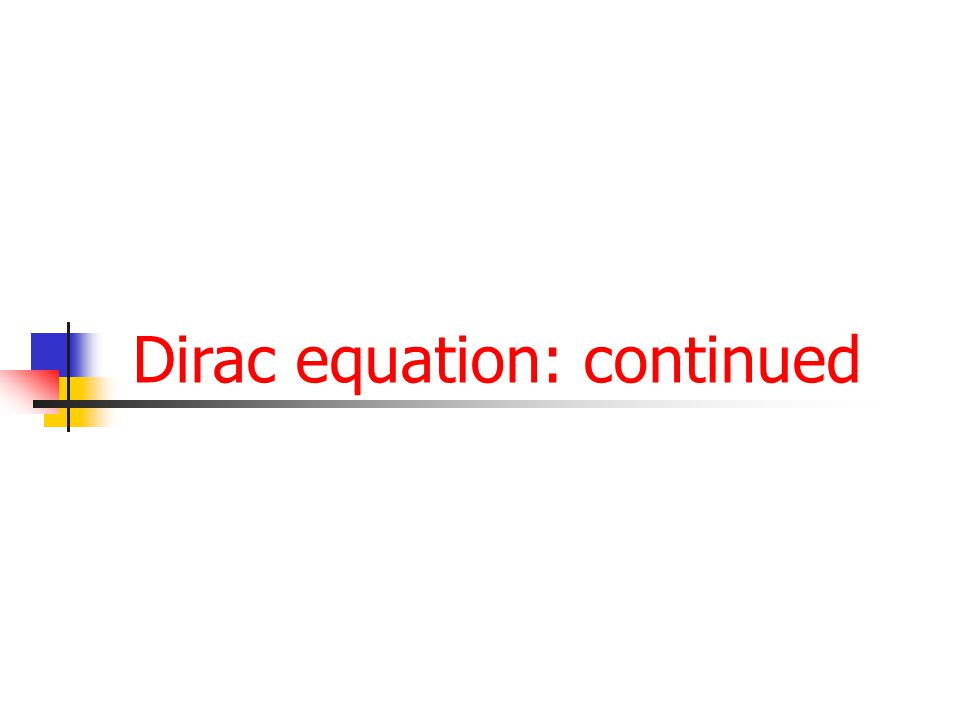 49 Dirac equation: continued