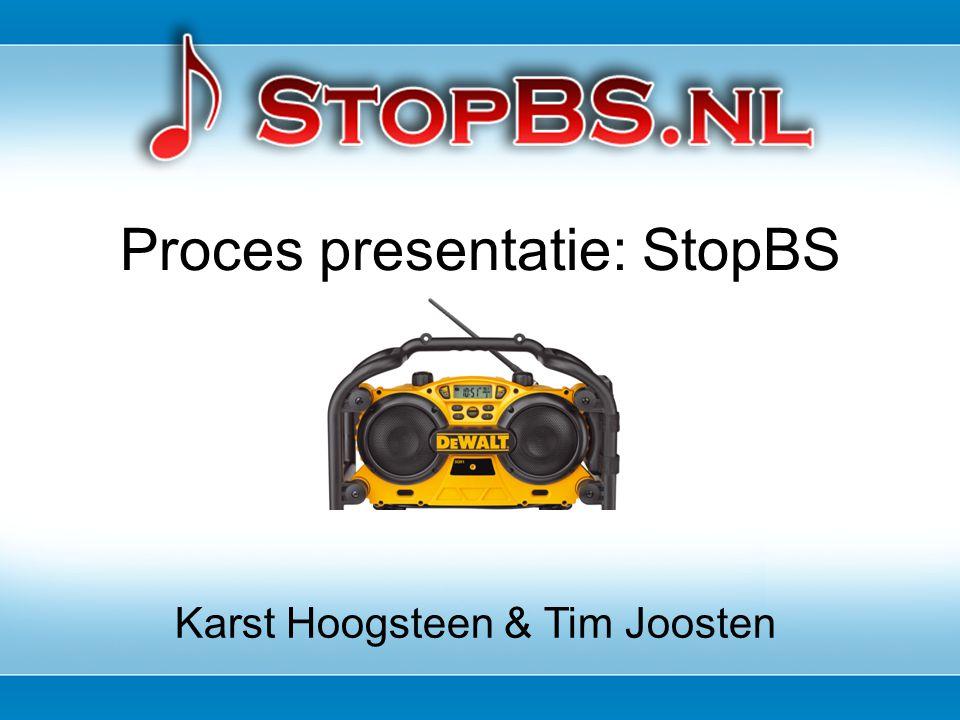 Proces presentatie: StopBS Karst Hoogsteen & Tim Joosten