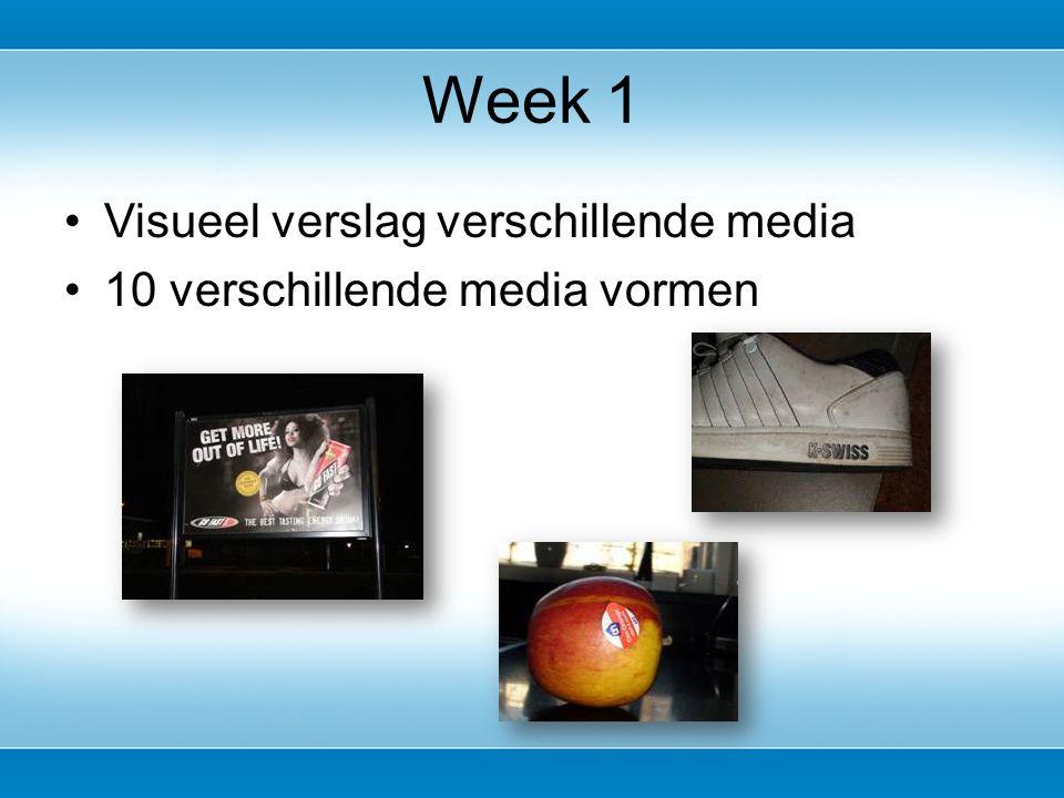 Visueel verslag verschillende media 10 verschillende media vormen Week 1