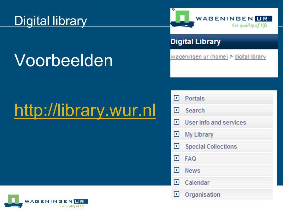 Digital library Voorbeelden http://library.wur.nl
