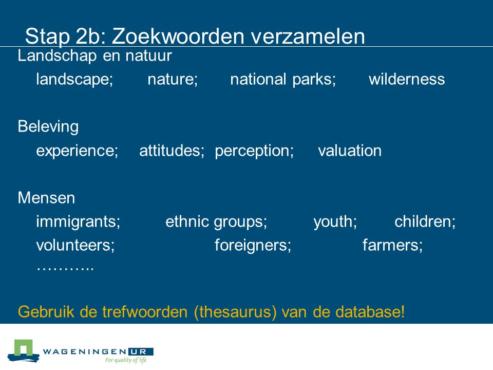 CAB (EBSCO) Thesaurustermen attitudes, perception, valuation landscape, nature reserves, national parks, wilderness Search History: 721 referenties