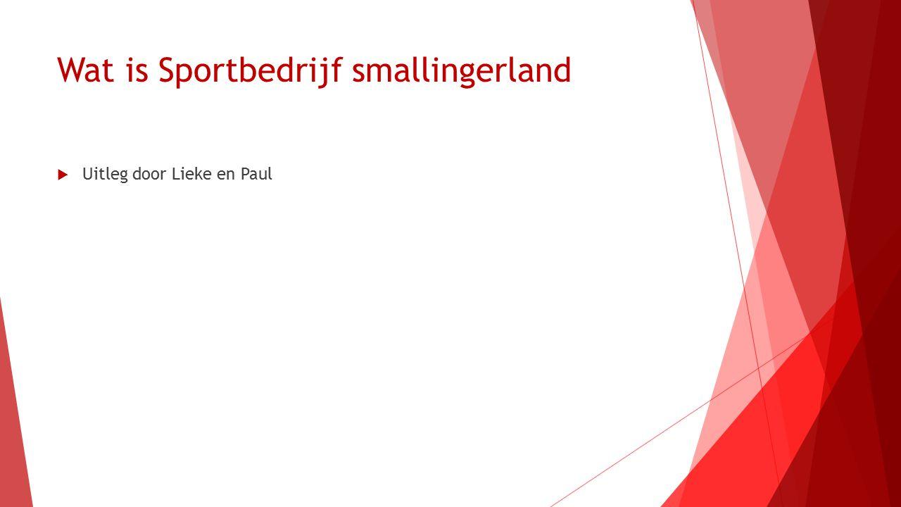 Wat is Sportbedrijf smallingerland  Uitleg door Lieke en Paul