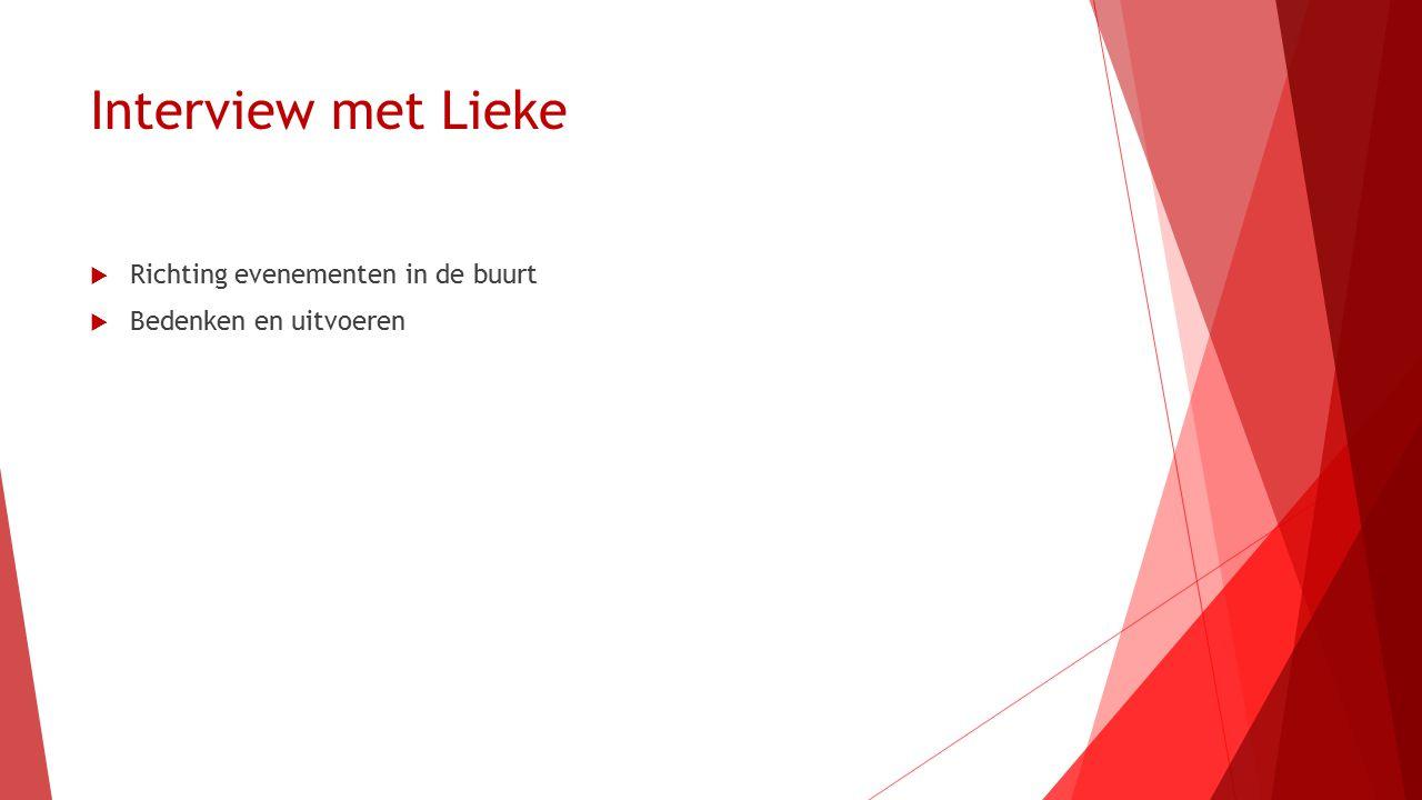Interview met Lieke  Richting evenementen in de buurt  Bedenken en uitvoeren