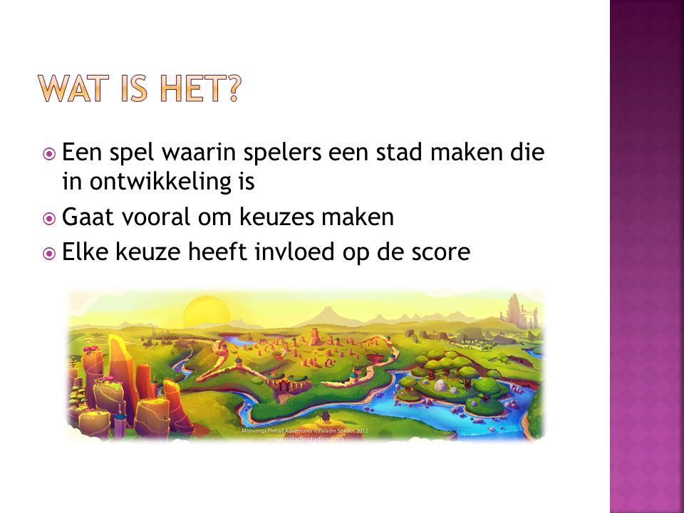  Een spel waarin spelers een stad maken die in ontwikkeling is  Gaat vooral om keuzes maken  Elke keuze heeft invloed op de score