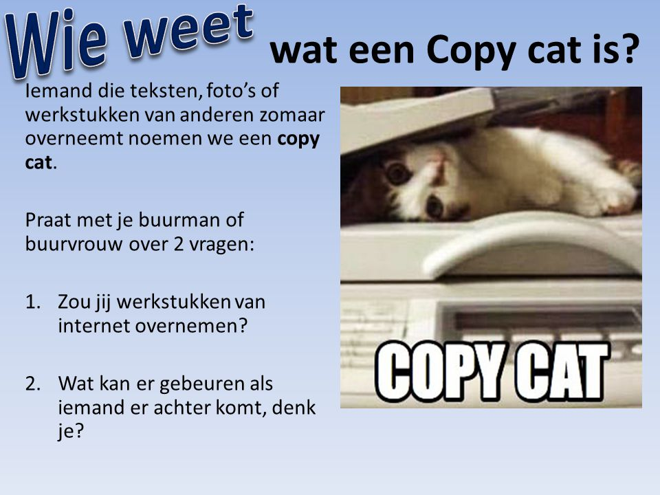 wat een Copy cat is.