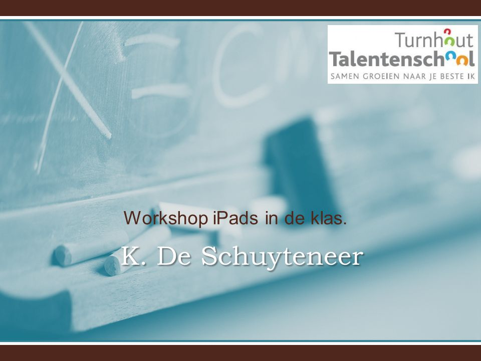 Workshop iPads in de klas. K. De Schuyteneer