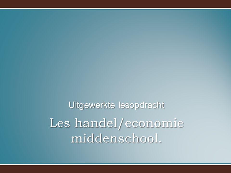 Les handel/economie middenschool. Uitgewerkte lesopdracht