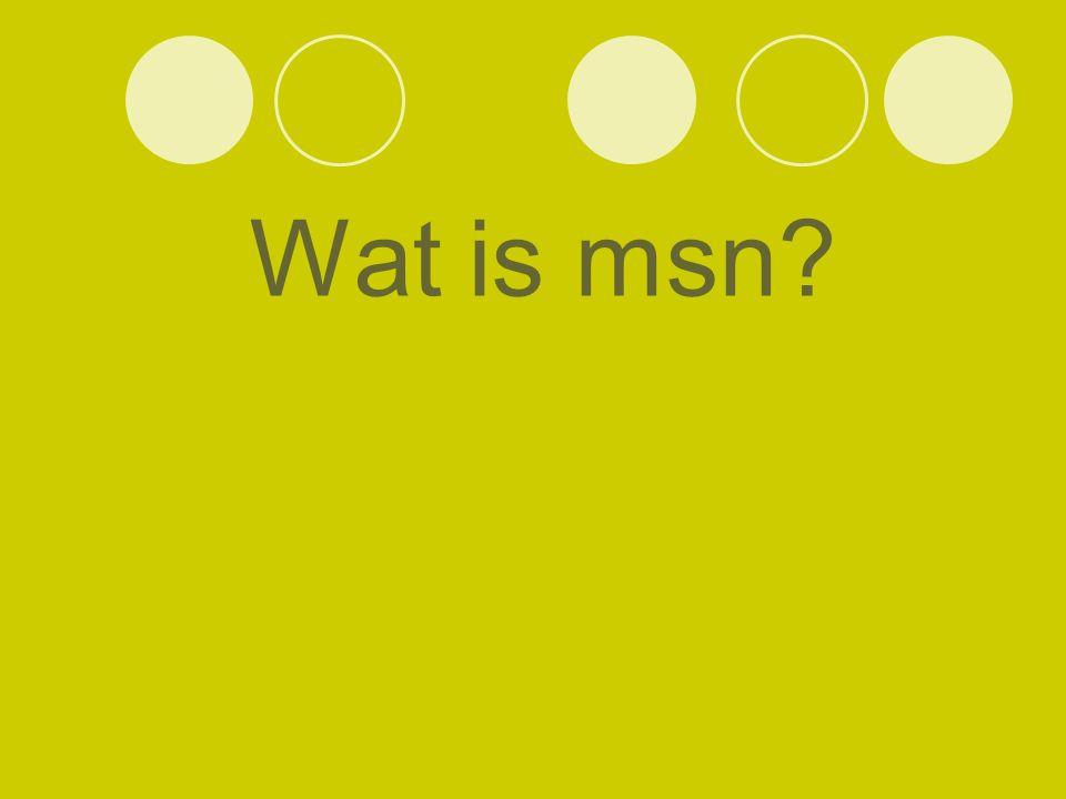Wat is msn?