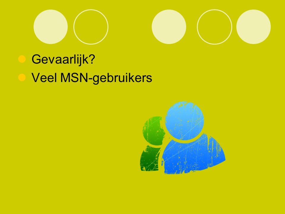 Gevaarlijk? Veel MSN-gebruikers