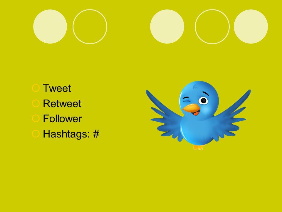  Tweet  Retweet  Follower  Hashtags: #