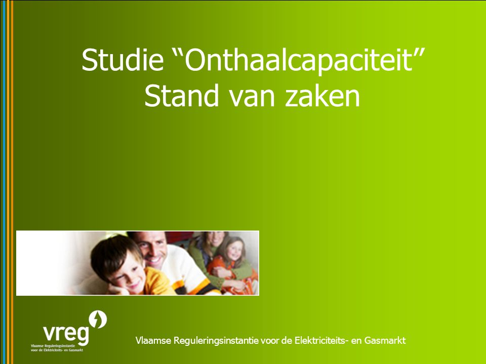 Vlaamse Reguleringsinstantie voor de Elektriciteits- en Gasmarkt Studie Onthaalcapaciteit Stand van zaken