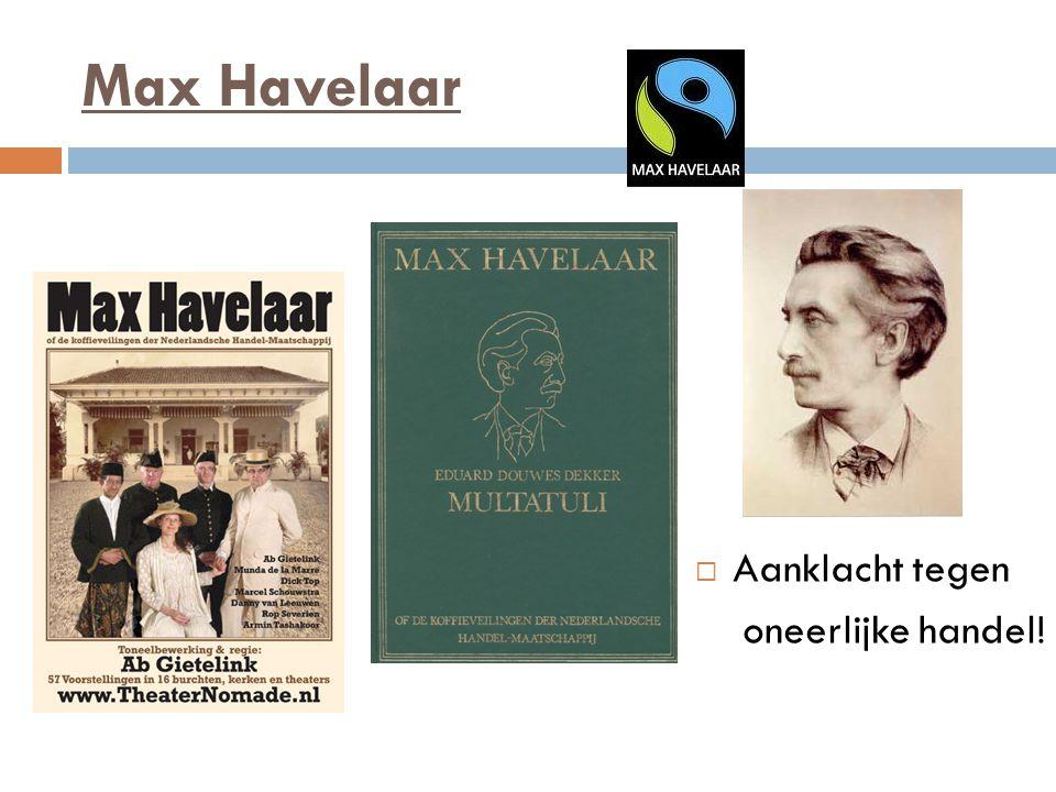 Max Havelaar  Aanklacht tegen oneerlijke handel!