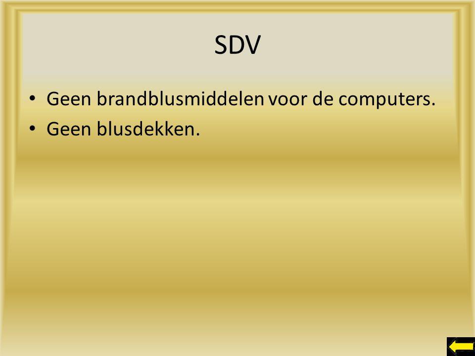 SDV Geen brandblusmiddelen voor de computers. Geen blusdekken.