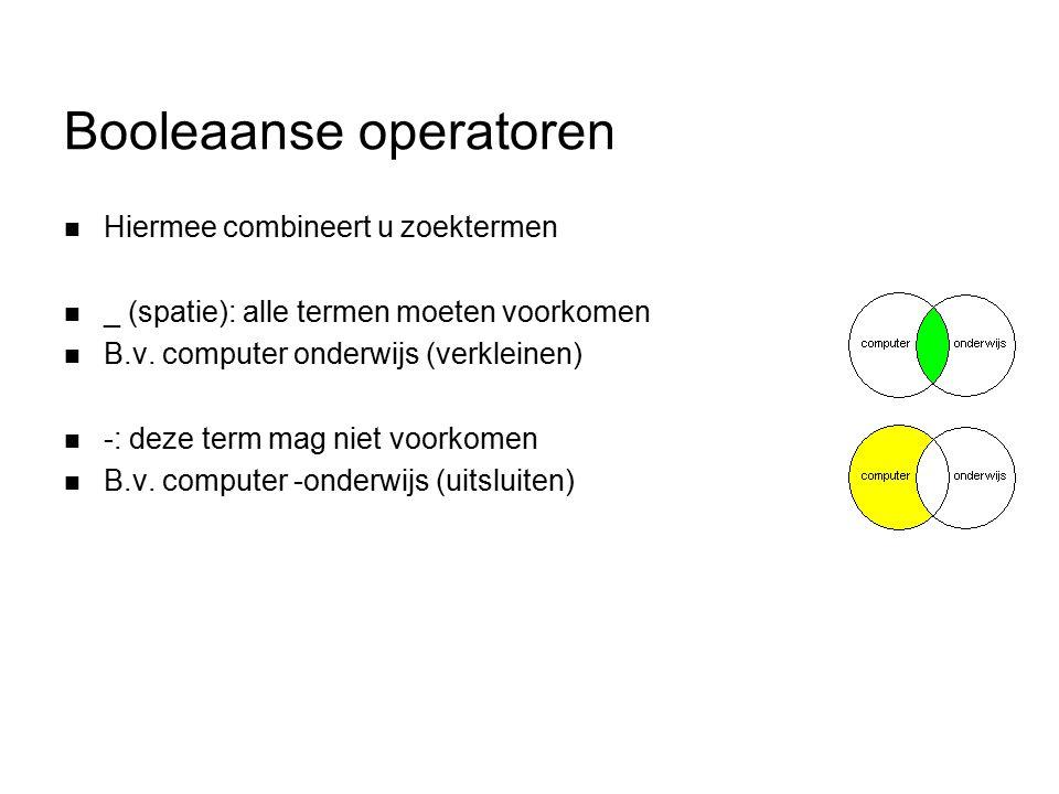 Booleaanse operatoren Hiermee combineert u zoektermen _ (spatie): alle termen moeten voorkomen B.v.