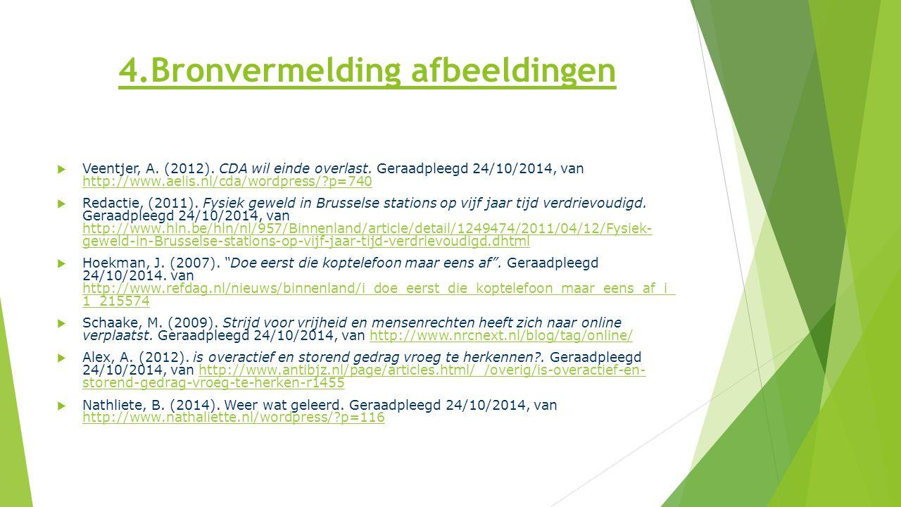 4.Bronvermelding afbeeldingen  Veentjer, A. (2012).