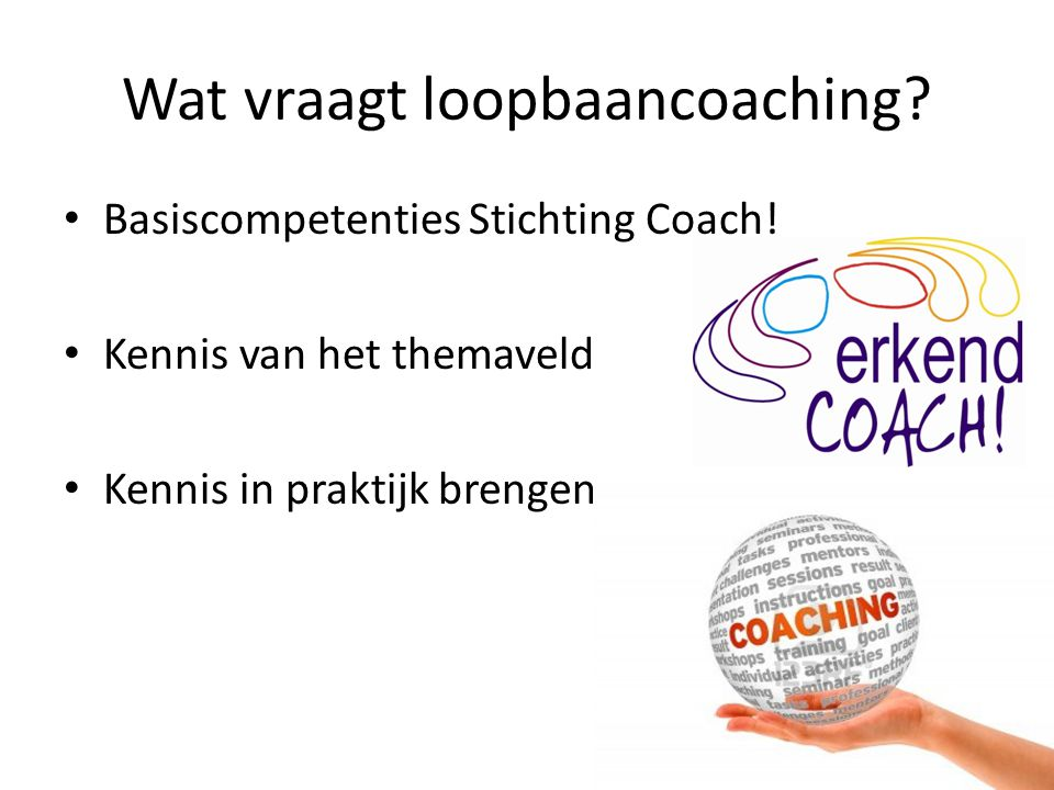 Wat vraagt loopbaancoaching.Basiscompetenties Stichting Coach.