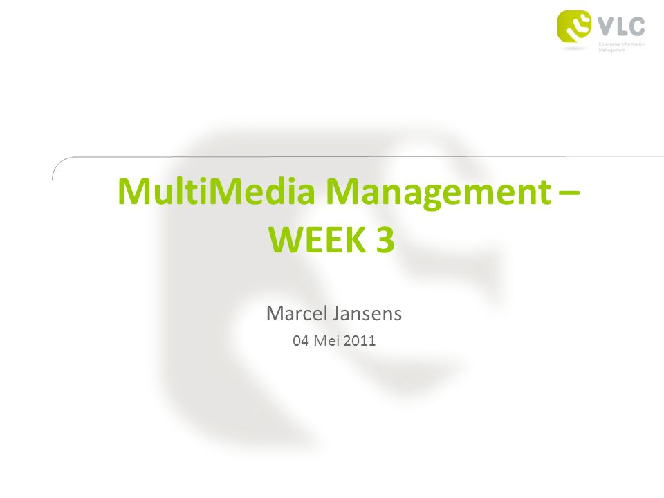 MultiMedia Management – WEEK 3 Marcel Jansens 04 Mei 2011
