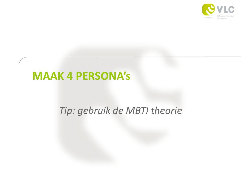 MAAK 4 PERSONA's Tip: gebruik de MBTI theorie