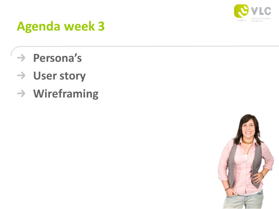 Agenda week 3 Persona's User story Wireframing