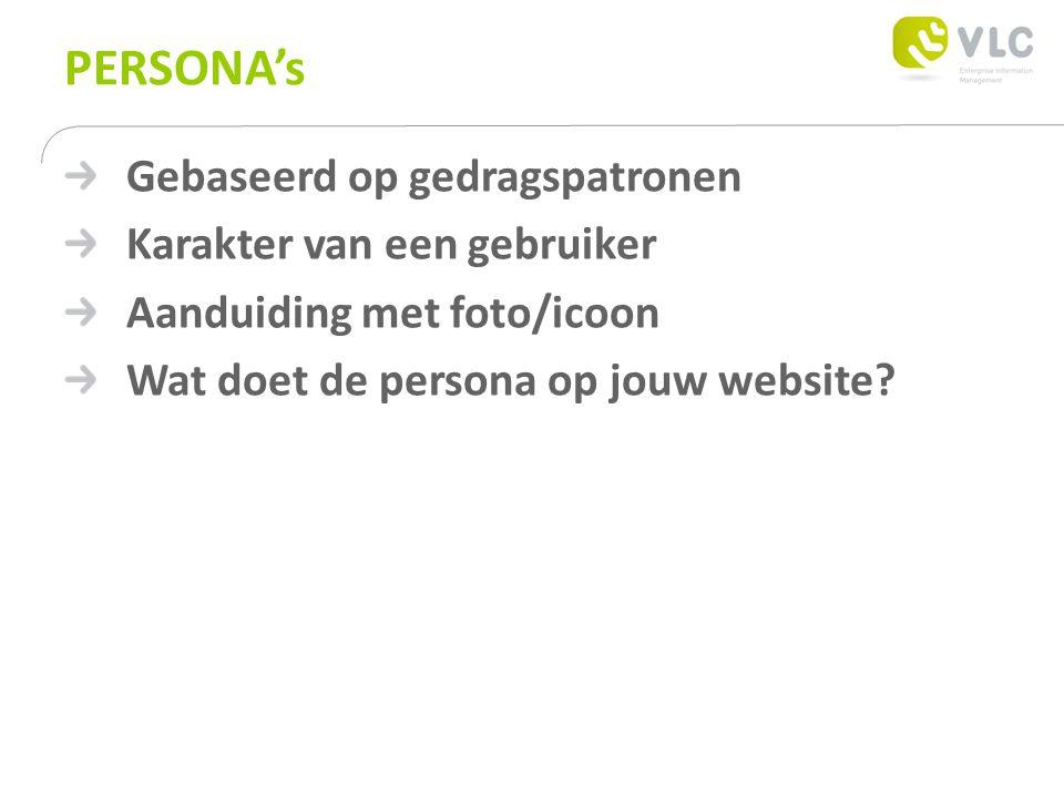Gebaseerd op gedragspatronen Karakter van een gebruiker Aanduiding met foto/icoon Wat doet de persona op jouw website?