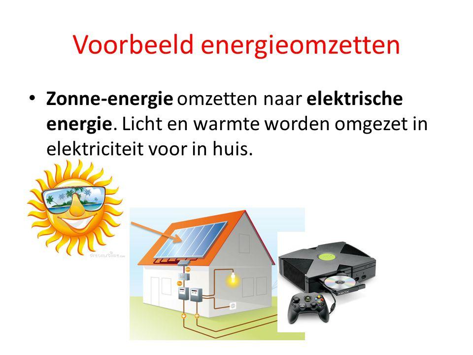 Voorbeeld energieomzetten Zonne-energie omzetten naar elektrische energie. Licht en warmte worden omgezet in elektriciteit voor in huis.