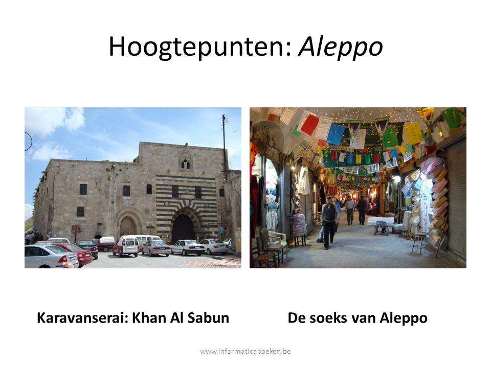 Hoogtepunten: Aleppo Karavanserai: Khan Al SabunDe soeks van Aleppo www.informaticaboeken.be