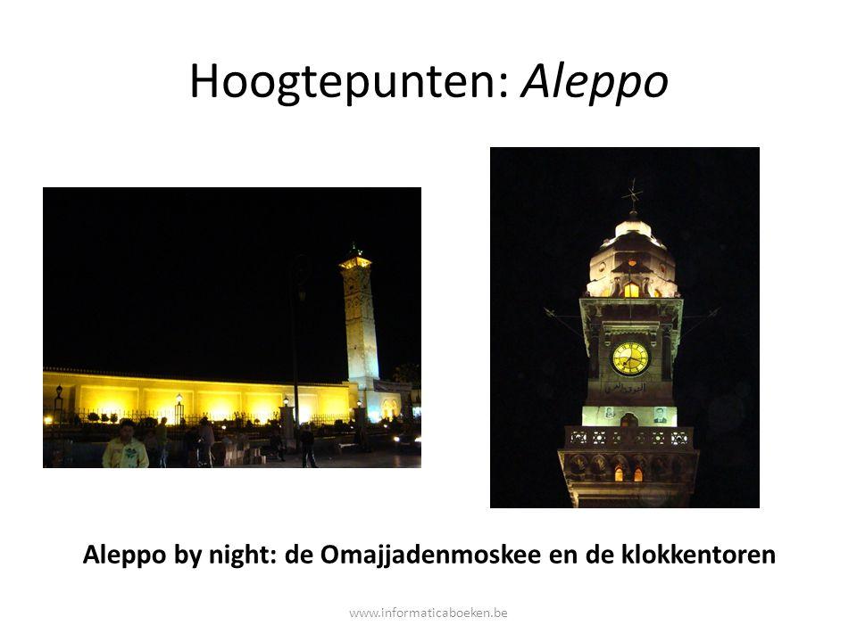 Hoogtepunten: Aleppo Aleppo by night: de Omajjadenmoskee en de klokkentoren www.informaticaboeken.be