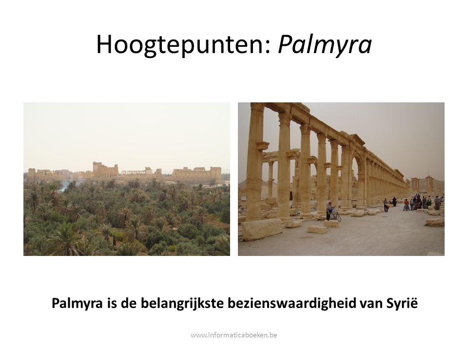 Hoogtepunten: Palmyra Palmyra is de belangrijkste bezienswaardigheid van Syrië www.informaticaboeken.be