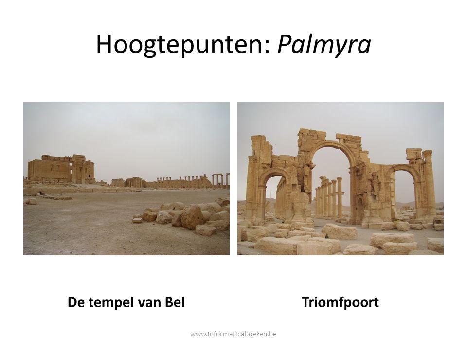 Hoogtepunten: Palmyra De tempel van BelTriomfpoort www.informaticaboeken.be