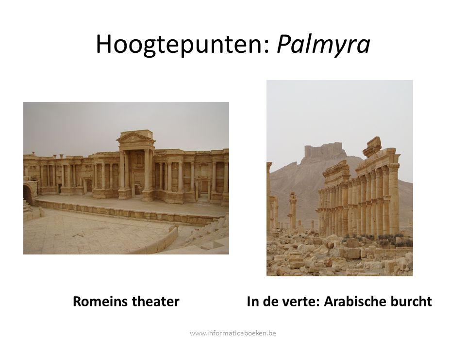 Hoogtepunten: Palmyra Romeins theaterIn de verte: Arabische burcht www.informaticaboeken.be