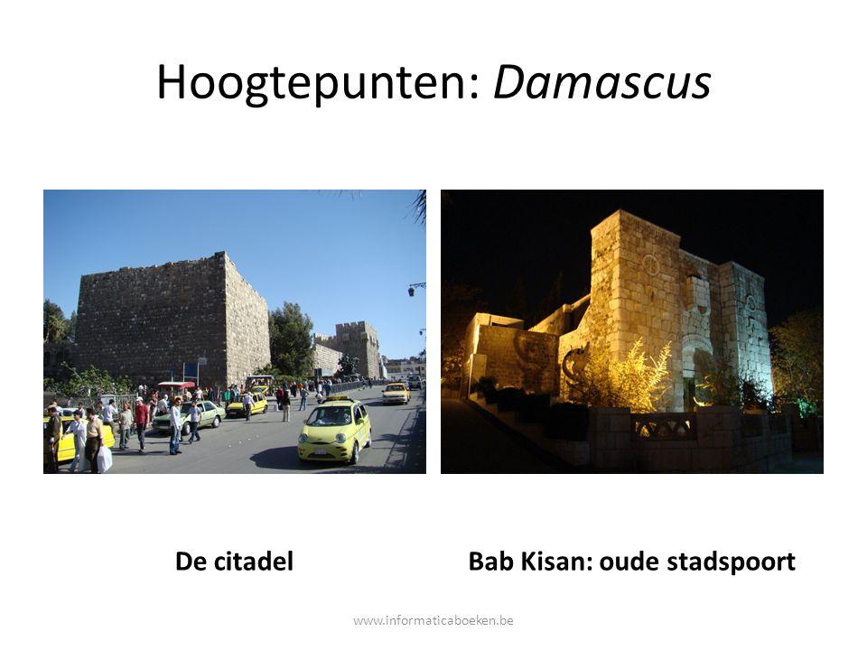 Hoogtepunten: Damascus De citadelBab Kisan: oude stadspoort www.informaticaboeken.be
