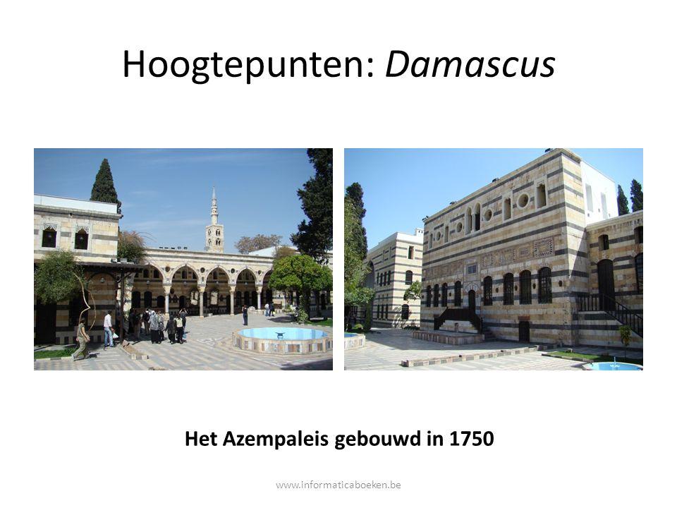 Hoogtepunten: Damascus Het Azempaleis gebouwd in 1750 www.informaticaboeken.be