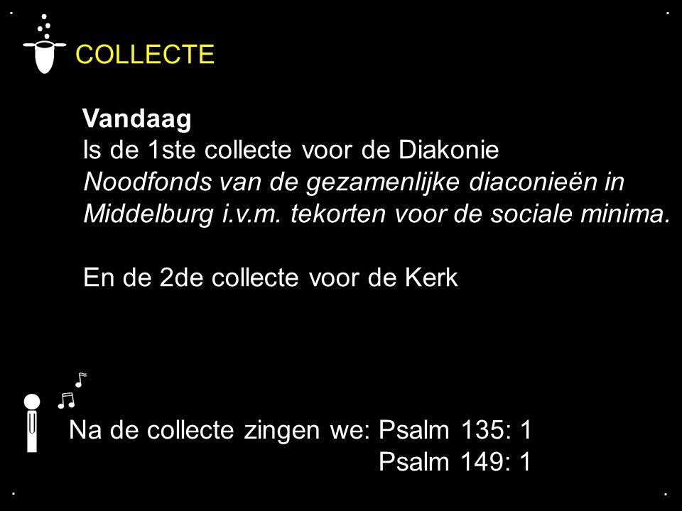 COLLECTE Vandaag Is de 1ste collecte voor de Diakonie Noodfonds van de gezamenlijke diaconieën in Middelburg i.v.m.