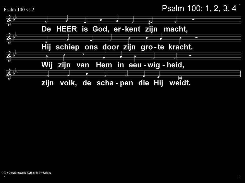 .... Zingen: LvdK 285: 1, 3, 4 Gebed Collecte Zingen: Psalm 135:1 Psalm 149:1 Zegen