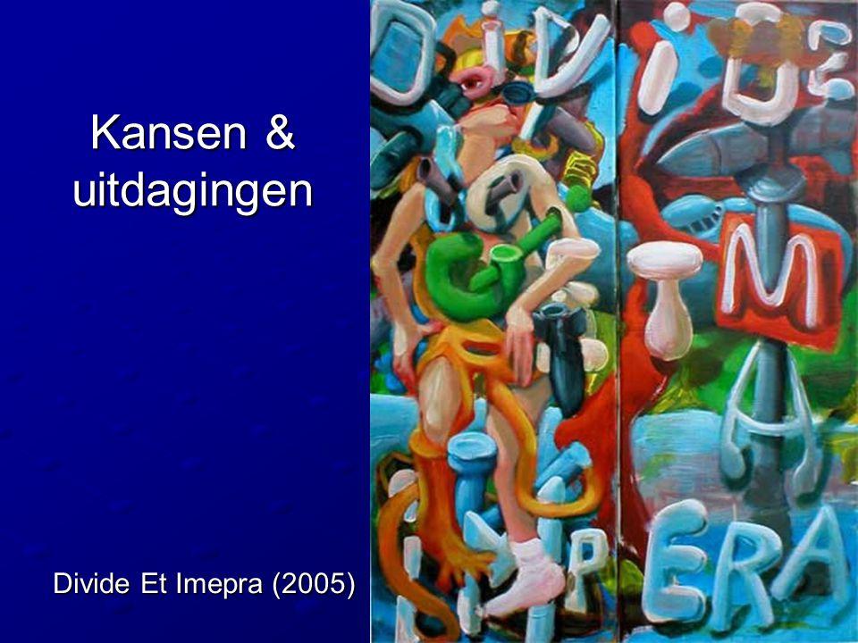 Kansen & uitdagingen Divide Et Imepra (2005)