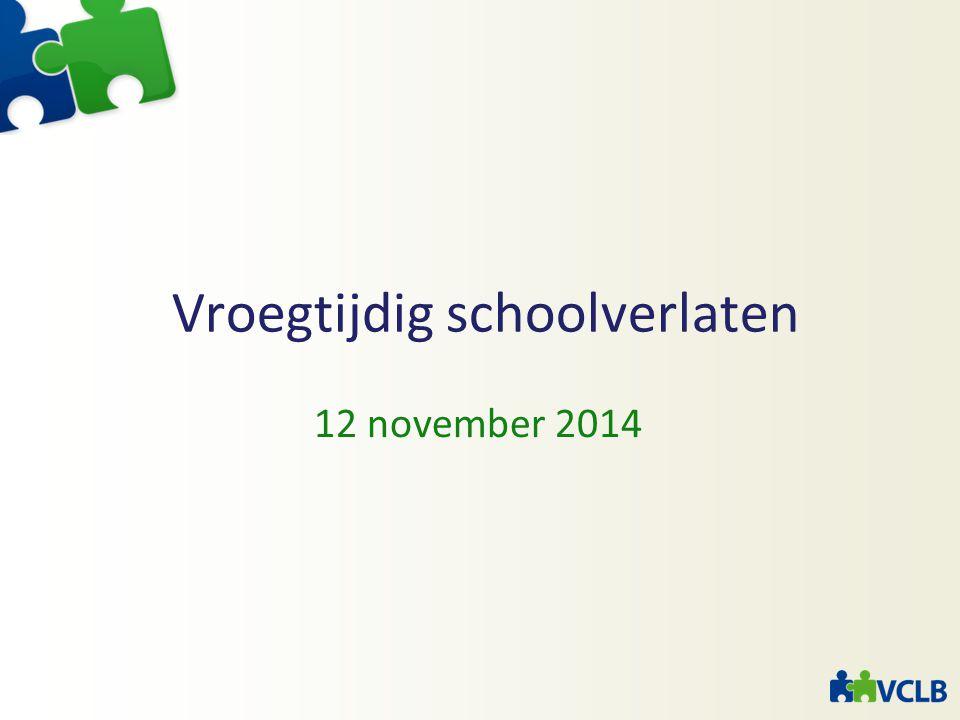 Vroegtijdig schoolverlaten 12 november 2014