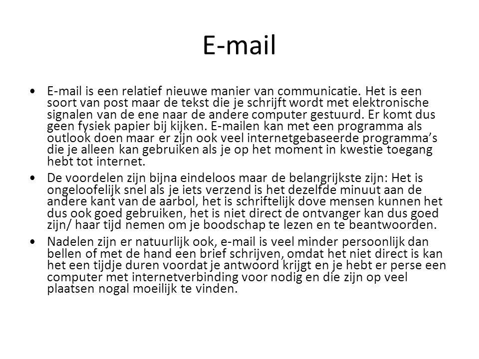 E-mail E-mail is een relatief nieuwe manier van communicatie. Het is een soort van post maar de tekst die je schrijft wordt met elektronische signalen