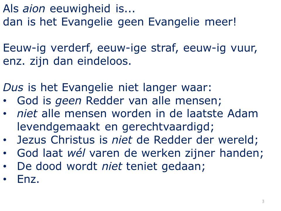 Als aion eeuwigheid is... dan is het Evangelie geen Evangelie meer.