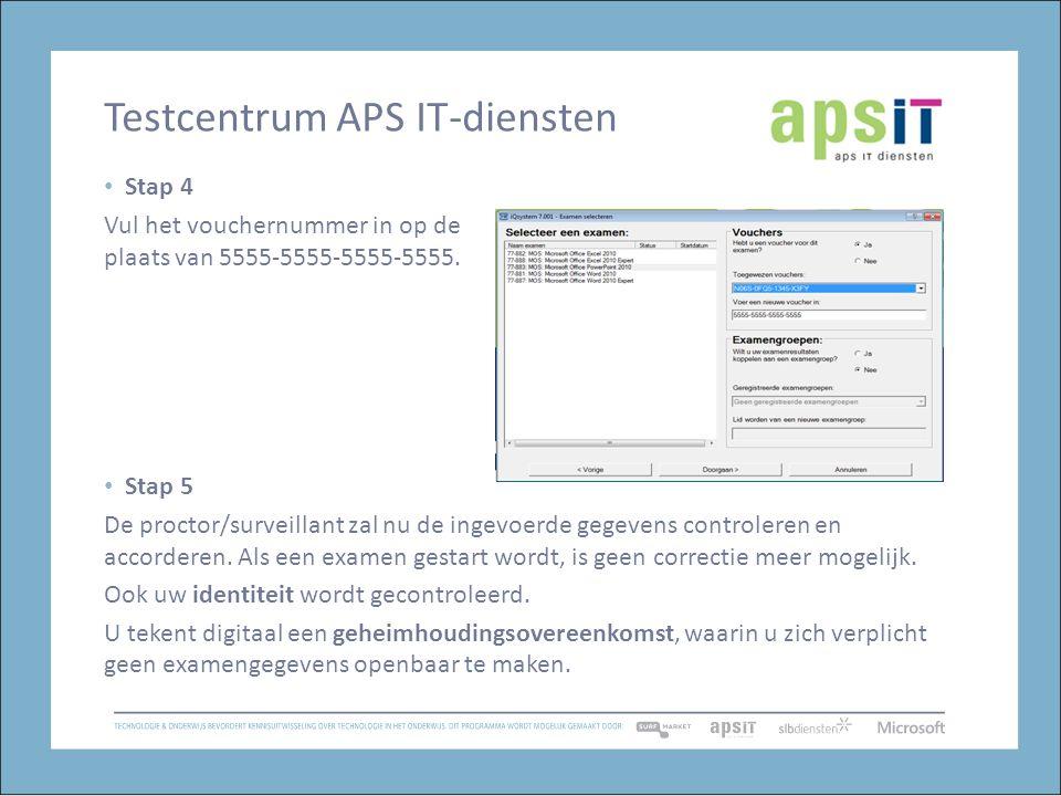 Testcentrum APS IT-diensten Stap 4 Vul het vouchernummer in op de plaats van 5555-5555-5555-5555.