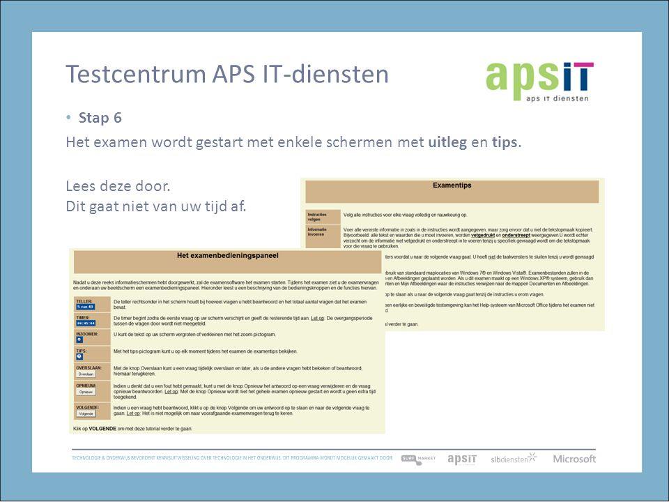 Testcentrum APS IT-diensten Stap 6 Het examen wordt gestart met enkele schermen met uitleg en tips.